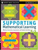 img - for Supporting Mathematical Learning: Effective Instruction, Assessment, and Student Activities, Grades K-5 book / textbook / text book