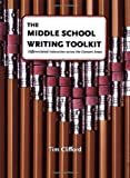 The Middle School Writing Toolkit: Differentiated Instruction across the Content Areas (Maupin House)