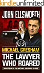 Michael Gresham: The Lawyer Who Roare...