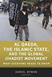 Al Qaeda, the Islamic State, and the Global Jihadist Movement: What Everyone Needs to KnowRG