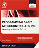 Programming 16-Bit PIC Microcontrollers in C, Second Edition: Learning to Fly the PIC 24