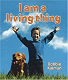 img - for I Am a Living Thing (Introducing Living Things) book / textbook / text book