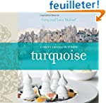 Turquoise: A Chef's Journey Through T...