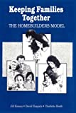 Keeping Families Together: The Homebuilders Model (Modern Applications of Social Work) (0202360687) by Booth, Charlotte