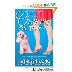 FREE KINDLE BOOK: Cherry On Top, by Kathleen Long. Publisher: Kathleen Long; 1 edition (May 22, 2012)
