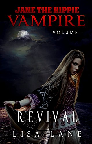 Jane the Hippie Vampire, Volume 1: Revival
