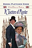 A Tincture of Murder (A Lord Danvers Mystery) (The Lord Danvers Mysteries Book 4)