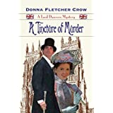 A Tincture of Murder (A Lord Danvers Mystery) (The Lord Danvers Mysteries)by Donna Fletcher Crow