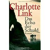 """Das Echo der Schuld: Romanvon """"Charlotte Link"""""""