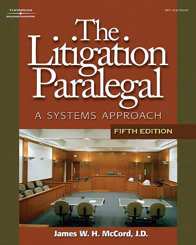 The Litigation Paralegal: A Systems Approach, 5E