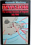 Invasion: The German Invasion of England, July 1940 (1853670650) by Macksey, Kenneth