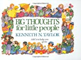 Big Thoughts for Little People (084230164X) by Kenneth N. Taylor
