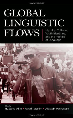 Global Linguistic Flows: Hip Hop Cultures, Youth...