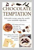 img - for Chocolate Temptation: Delectable Recipes Using The World'S Most Irresistible Ingredient book / textbook / text book
