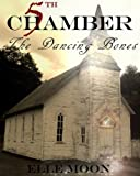 "Fifth Chamber ""The Dancing Bones"""