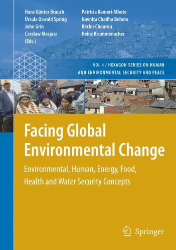 Facing Global Environmental Change: Environmental, Human, Energy, Food, Health and Water Security Concepts (Hexagon Seri