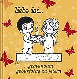 Liebe ist ... gemeinsam Geburtstag zu feiern