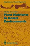 img - for Plant Nutrients in Desert Environments (Adaptations of Desert Organisms) book / textbook / text book