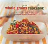 51%2BE8qaKhCL. SL160  The New Whole Grain Cookbook: Terrific Recipes Using Farro, Quinoa, Brown Rice, Barley, and Many Other Delicious and Nutritious Grains