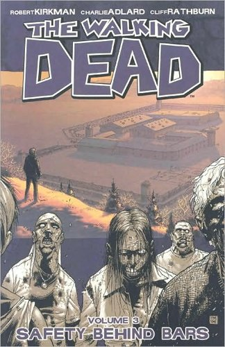 The Walking Dead, Vol. 3: Safety Behind Bars