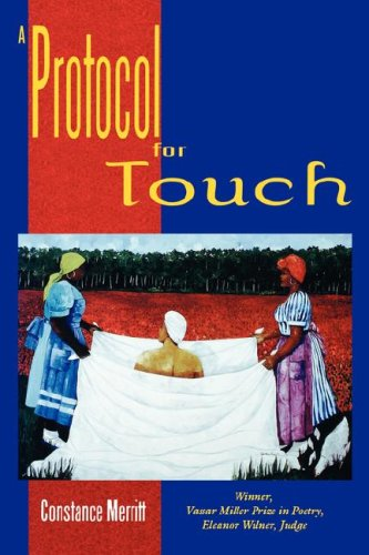 A Protocol for Touch (Vassar Miller Prize in Poetry, 7), CONSTANCE MERRITT