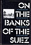 Book cover for On the Banks of the Suez: An Israeli General's Personal Account of the Yom Kippur War