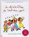 echange, troc Jean-François Kieffer, Christine Ponsard - Je chante Dieu de tout mon coeur (1 livre + 1 CD) : Pour prier chaque jour en famille