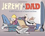 Jeremy and Dad: A Zits Tribute-ish to Fathers and Sons (Zits Treasury) (0740791559) by Borgman, Jim