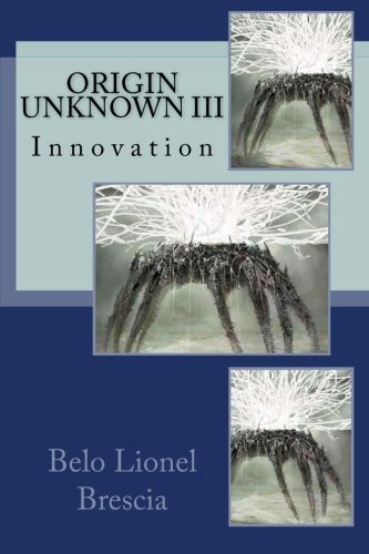 Origin Unknown III: Innovation: Volume 3