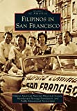 img - for Filipinos in San Francisco (Images of America Series) book / textbook / text book