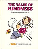 The Value of Kindness: The Story of Elizabeth Fry (Valuetales) (0916392090) by Johnson, Spencer
