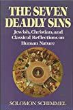 Seven Deadly Sins: Jewish, Christian, and Classical Reflections on Human Nature