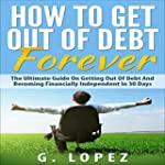 How to Get Out of Debt Forever