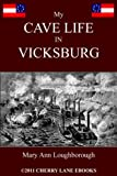 My Cave Life in Vicksburg [Illustrated]