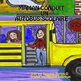Maman Conduit Un Autobus Scolaireby Suzanne Berton A(c)
