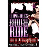 Cowgirl's Rough Ride: Double Down & Dirty (Western Erotic Tales) ~ Julianne Reyer