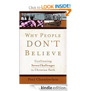 Why People Don't Believe: Confronting Six Challenges to Christian Faith