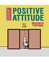 Positive Attitude: A Dilbert Collection