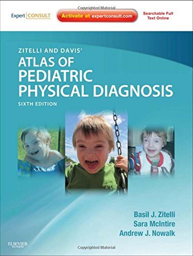 Zitelli and Davis' Atlas of Pediatric Physical Diagnosis: Expert Consult - Online and Print, 6e