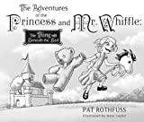 The Adventures of the Princess and Mr. Whiffle: The Thing Beneath the Bed (1596063130) by Patrick Rothfuss