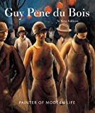 Guy Pene Du Bois: Painter of Modern Life