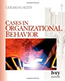 Cases in Organizational Behavior (The Ivey Casebook Series)