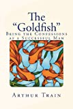 "The ""Goldfish"": Being the Confessions af a Successful Man"