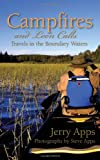 img - for Campfires and Loon Calls: Travels in the Boundary Waters book / textbook / text book