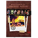 Wrestling's 101 Strangest Matchesby Oliver Hurley