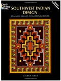 img - for Southwest Indian Design Stained Glass Coloring Book (Dover Design Stained Glass Coloring Book) book / textbook / text book