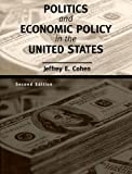 Politics and Economic Policy in the United States (0395961106) by Cohen, Jeffrey