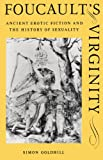 img - for Foucault's Virginity: Ancient Erotic Fiction and the History of Sexuality (Stanford Memorial Lectures) book / textbook / text book