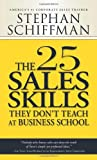 img - for By Stephan Schiffman The 25 Sales Skills: They Don't Teach at Business School book / textbook / text book