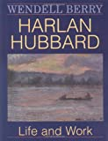 Harlan Hubbard: Life and Work (Blazer Lectures) (0813109426) by Berry, Wendell